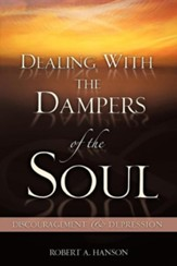 Dealing With The Dampers Of The Soul: Discouragement & Depression