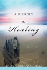 A Journey In Healing: From Longing To Sacred Unity
