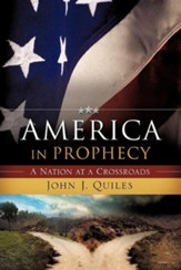 America In Prophecy: A Nation At A Crossroads