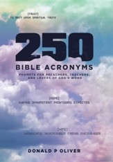 250 Bible Acronyms: Prompts for Preachers, Teachers and Lovers of God's Word