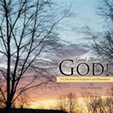 Good Morning, God!: A Collection of Scriptures and Illustrations