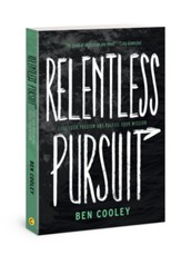 Relentless Pursuit: Fuel Your Passion and Fulfill Your Mission