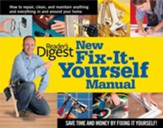 New Fix-It-Yourself Manual: How to  Repair, Clean, & Maintain Anything & Everything In and Around Your Home