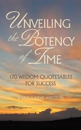 Unveiling The Potency Of Time: 170 Wisdom Quotables For Success