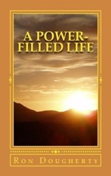 A Power-Filled Life: 35 Daily Devotional Messages to Inspire