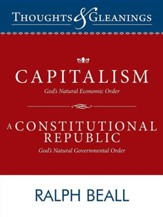 Thoughts and Gleanings: Capitalism, God's Natural Economic Order a Constitutional Republic, God's Natural Governmental Order