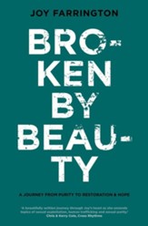 Broken by Beauty: A Journey from Purity to Restoration and Hope