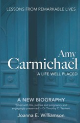 Amy Carmichael: A Life Well Placed