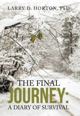 The Final Journey: : A Diary of Survival