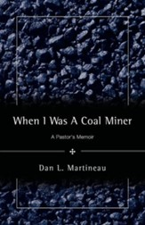 When I Was a Coal Miner: a Pastor's Memoir
