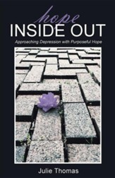 Hope Inside Out: Approaching Depression with Purposeful Hope