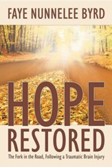 Hope Restored: The Fork in the Road, Following a Traumatic Brain Injury