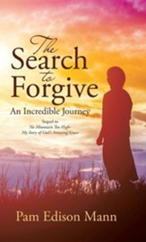 The Search to Forgive: An Incredible Journey