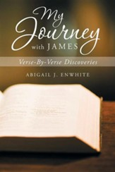 My Journey with James: Verse-By-Verse Discoveries