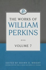 The Works of William Perkins, Volume 7