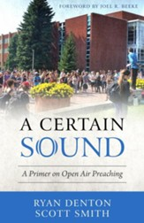 A Certain Sound: A Primer on Open Air Preaching