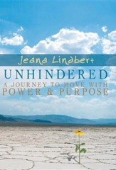 Unhindered: A Journey to Move with Power and Purpose