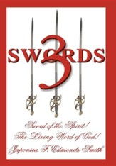 3 Swords: Sword of the Spirit! the Living Word of God!