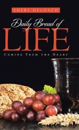 Daily Bread of Life: Coming from the Heart