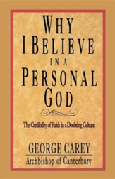 Why I Believe in a Personal God: The Credibility of Faith in a Doubting Culture