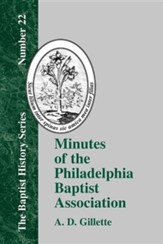 Minutes of the Philadelphia Baptist Association: From 1707 to 1807