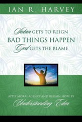Bad Things Happen: Satan Gets to Reign; God Gets the Blame