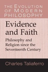 Evidence and Faith: Philosophy and Religion Since the Seventeenth CenturyNew Edition