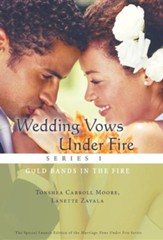 Wedding Vows Under Fire Series 1: Gold Bands in the Fire
