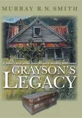 Grayson's Legacy: A Father's Dark Secrets Leave His Son a Shocking Inheritance