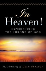 In Heaven! Experiencing the Throne of God