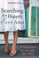 Searching for Happily Ever After: A Companion for the Lady Who Waits