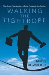 Walking the Tightrope: The Four Checkpoints of the Christian Profession