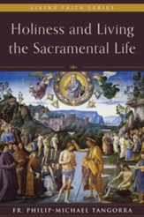 Holiness and Living the Sacramental Life