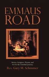 Emmaus Road: Stories, Scripture, Hymns, and Art for the Christian Journey