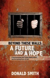 Beyond These Walls: A Future and a Hope