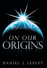 On Our Origins