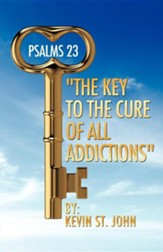Psalms 23 The Key to the Cure of All Addictions