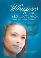 Whispers from Yesteryears: Book II in the Colourblind Series