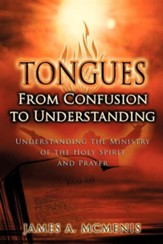Tongues: From Confusion to Understanding