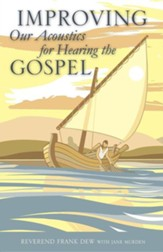 Improving Our Acoustics for Hearing the Gospel