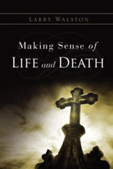Making Sense of Life and Death
