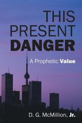 This Present Danger: A Prophetic Value