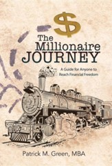 The Millionaire Journey: A Guide for Anyone to Reach Financial Freedom
