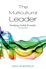 The Multicultural Leader: Developing a Catholic Personality, Second Edition