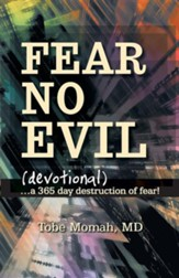 Fear No Evil (Devotional): ...a 365 Day Destruction of Fear! - Slightly Imperfect