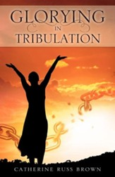 Glorying in Tribulation
