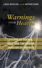 Warnings from Heaven: Visions of Heaven, Hell, and the Coming Invasion of America