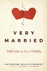 Very Married: Field Notes on Love and Fidelity