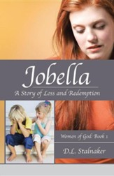Jobella: A Story of Loss and Redemption: Women of God: Book 1