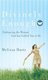 Divinely Enough: Embracing the Woman God Has Called You to Be